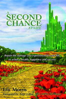 A Second Chance at Life: Repairing the Damage You Have Experienced in Your Lives