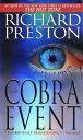 The Cobra Event COBRA EVENT [ Richard Preston ]