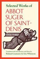 Selected Works Abbot Suger Saint-Denis