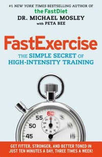 Fastexercise:TheSimpleSecretofHigh-IntensityTraining[MichaelMosley]