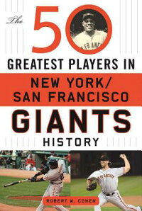 The50GreatestPlayersinNewYork/SanFranciscoGiantsHistory[RobertCohen]