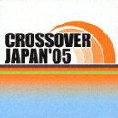 クロスオーバー・ジャパン'05