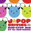 J★POP DRIVING NON-STOP MIX BY DJ KEN-ICHIRO
