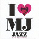 I□MJ-JAZZ- Songs For Michael