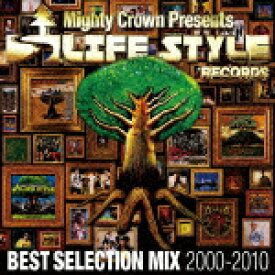 Mighty Crown The Far East Rulaz Presents LIFESTYLE RECORDS BEST SELECTION MIX 2000-2010 [ (オムニバス) ]