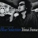 Blue Selection [ 井上陽水 ]