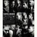 THE SECOND ALBUM Don't Don(CD+DVD) [ SUPER JUNIOR ]