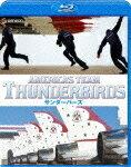 AMERICA'S Team THUNDERBIRDS【Blu-rayDisc Video】
