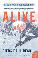 Alive: Sixteen Men, Seventy-Two Days, and Insurmountable Odds--The Classic Adventure of Survival in
