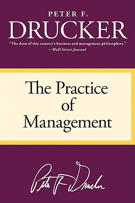 The Practice of Management PRAC OF MGMT [ Peter F. Drucker ]