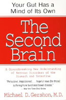 The Second Brain: The Scientific Basis of Gut Instinct & a Groundbreaking New Understanding of Nervo