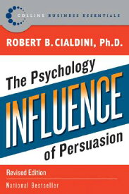 Influence: The Psychology of Persuasion INFLUENCE REV/E (Collins Business Essentials) [ Robert B. Cialdini ]