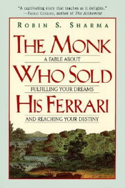 The Monk Who Sold His Ferrari: A Fable about Fulfilling Your Dreams & Reaching Your Destiny MONK WHO SOLD HIS FERRARI [ Robin Sharma ]