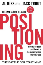 Positioning: The Battle for Your Mind POSITIONING THE BATTLE FOR YOU [ Al Ries ]