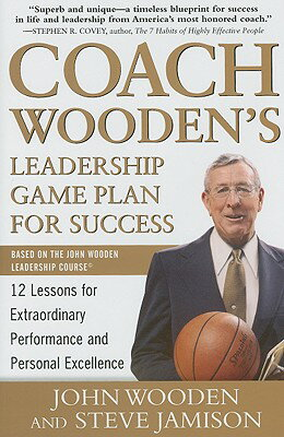 Coach Wooden's Leadership Game Plan for Success: 12 Lessons for Extraordinary Performance and Person COACH WOODENS LEADERSHIP GAME [ John Wooden ]