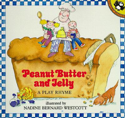 Peanut Butter and Jelly: A Play Rhyme PBJ (Puffin Unicorn) [ Nadine Bernard Westcott ]
