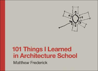 101 THINGS I LEARNED IN ARCH.SCHOOL(H) [ MATTHEW FREDERICK ]