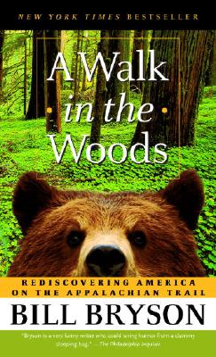 A Walk in the Woods: Rediscovering America on the Appalachian Trail WALK IN THE WOODS [ Bill Bryson ]