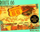 Route 66: The Mother Road