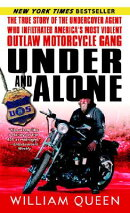 Under and Alone: The True Story of the Undercover Agent Who Infiltrated America's Most Violent Outla