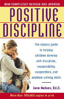 Positive Discipline: The Classic Guide to Helping Children Develop Self-Discipline, Responsibility,