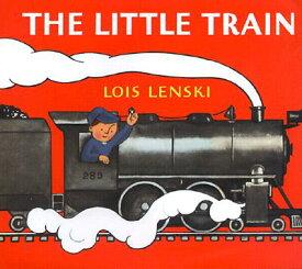 The Little Train LITTLE TRAIN (Lois Lenski Books) [ Lois Lenski ]