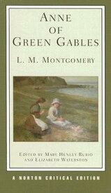 ANNE OF GREEN GABLES(CRITICAL EDITION) [ LUCY MAUD *N/R MONTGOMERY ]