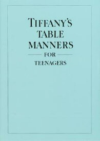Tiffany's Table Manners for Teenagers TIFFANYS TABLE MANNERS FOR TEE [ Walter Hoving ]