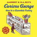 Curious George Goes to a Chocolate Factory CURIOUS GEORGE GOES TO A C [ H. A. Re...