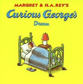 Curious George's Dream CURIOUS GEORGES DREAM (Curious George) [ H. A. Rey ]