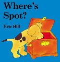 Where's Spot? WHERES SPOT-LIFT FLAP (Spot) [ Eric Hill ]