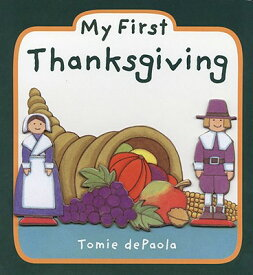 My First Thanksgiving MY 1ST THANKSGIVING-BOARD [ Tomie dePaola ]