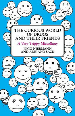 The Curious World of Drugs and Their Friends: A Very Trippy Miscellany CURIOUS WORLD OF DRUGS & THEIR [ Adriano Sack ]