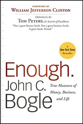 Enough.: True Measures of Money, Business, and Life ENOUGH REV/E [ John C. Bogle ]