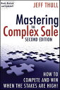 Mastering the Complex Sale: How to Compete and Win When the Stakes Are High! MASTERING THE COMPLEX SALE 2/E [ …