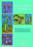 A Modern Herbal, Volume 2: The Medicinal, Culinary, Cosmetic and Economic Properties, Cultivation an