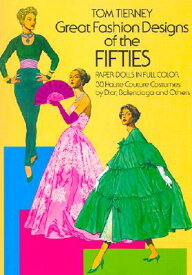 Great Fashion Designs of the Fifties Paper Dolls: 30 Haute Couture Costumes by Dior, Balenciaga and PAPER DOLL-GRT FASHION DESIGNS (Dover Paper Dolls) [ Tom Tierney ]