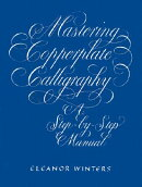 MASTERING COPPERPLATE CALLIGRAPHY(P)
