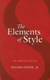 The Elements of Style ELEMENTS OF STYLE ORIGINAL/E (Dover Language Guides) [ William Strunk ]