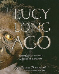 Lucy_Long_Ago:_Uncovering_the