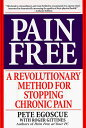 Pain Free: A Revolutionary Method for Stopping Chronic Pain PAIN FREE [ Pete Egoscue ]
