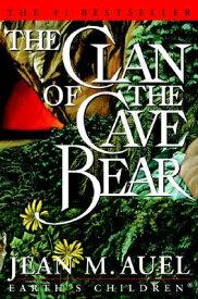 The Clan of the Cave Bear CLAN OF THE CAVE BEAR 2001/E (Earth's Children) [ Jean M. Auel ]