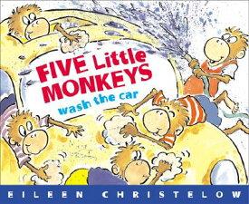 FIVE LITTLE MONKEYS WASH THE CAR(P) [ EILEEN CHRISTELOW ]