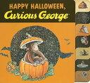Happy Halloween, Curious George HAPPY HALLOWEEN CURIOUS GEORGE (Curious George) [ H. A. Rey ]