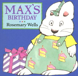 Max's Birthday MAXS BIRTHDAY-BOARD (Max Board Books) [ Rosemary Wells ]