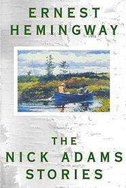 NICK ADAMS STORIES,THE(B) [ ERNEST HEMINGWAY ]