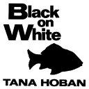 BLACK ON WHITE(BB) [ TANA HOBAN ]