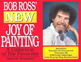 Bob Ross' New Joy of Painting BOB ROSS NEW JOY OF PAINTING [ Annette Kowalski ]