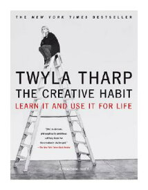 The Creative Habit: Learn It and Use It for Life CREATIVE HABIT [ Twyla Tharp ]