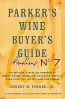Parker's Wine Buyer's Guide: The Complete, Easy-To-Use Reference on Recent Vintages, Prices, and Rat